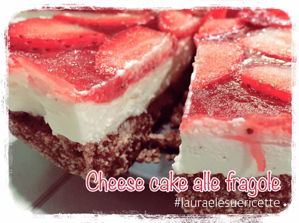 Cheese cake alle fragole di Laura e le sue ricette